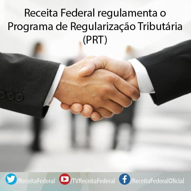 Receita Federal regulamenta o Programa de Regularização Tributária (PRT)